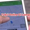 3 Taksi Online yang Beroperasi di Bandar Lampung Beserta Alamat Kantornya